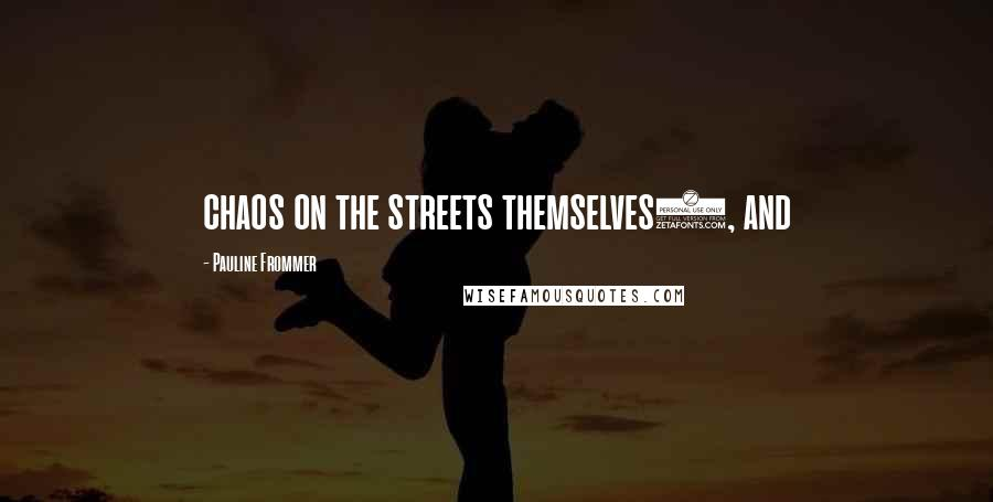 Pauline Frommer quotes: chaos on the streets themselves), and