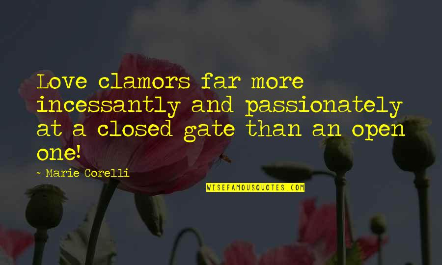 Paulo Coelho 11 Minute Quotes By Marie Corelli: Love clamors far more incessantly and passionately at
