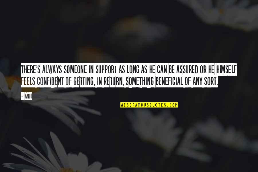 Pawlow Quotes By Anuj: There's always SOMEONE in support as long as