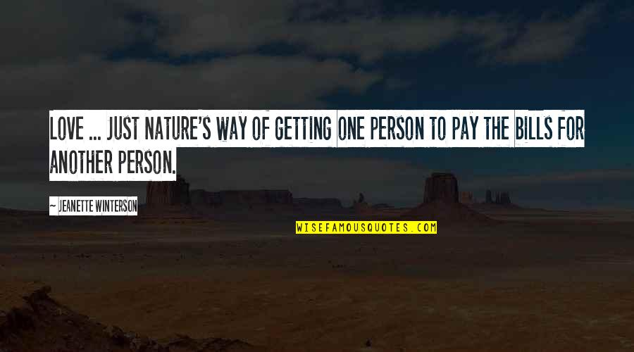 Pay Bills Quotes By Jeanette Winterson: Love ... Just Nature's way of getting one