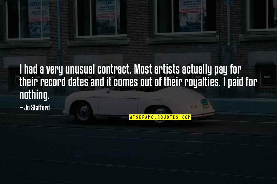 Pay For It Quotes By Jo Stafford: I had a very unusual contract. Most artists