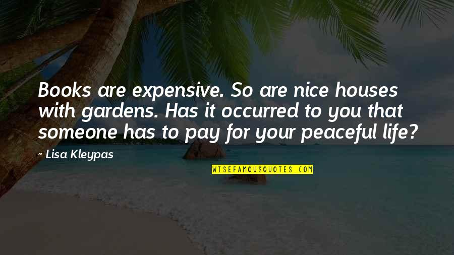 Pay For It Quotes By Lisa Kleypas: Books are expensive. So are nice houses with