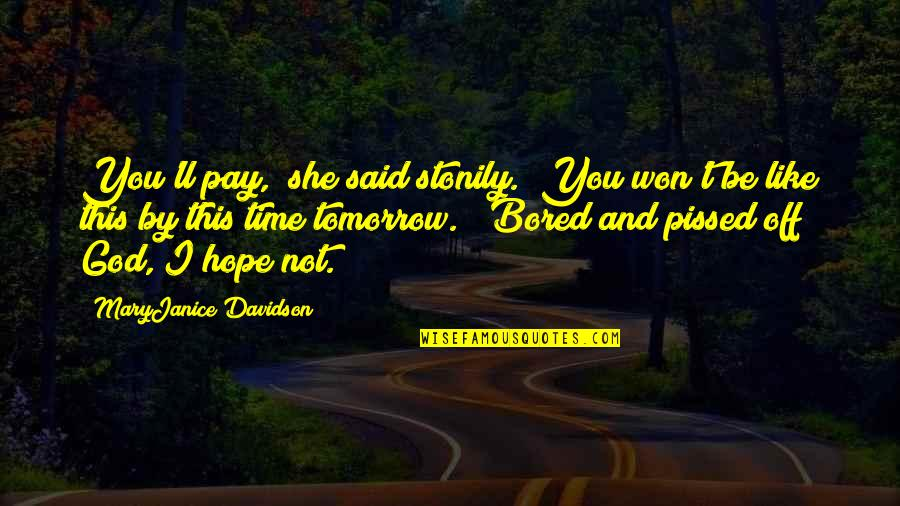 "Pay Off Quotes By MaryJanice Davidson: You'll pay,"" she said stonily. ""You won't be"
