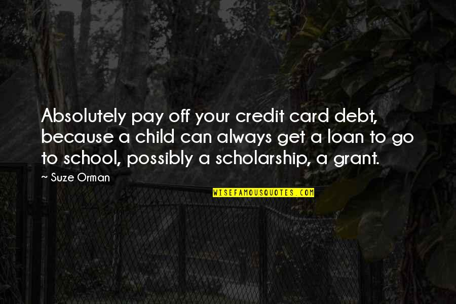 Pay Off Quotes By Suze Orman: Absolutely pay off your credit card debt, because