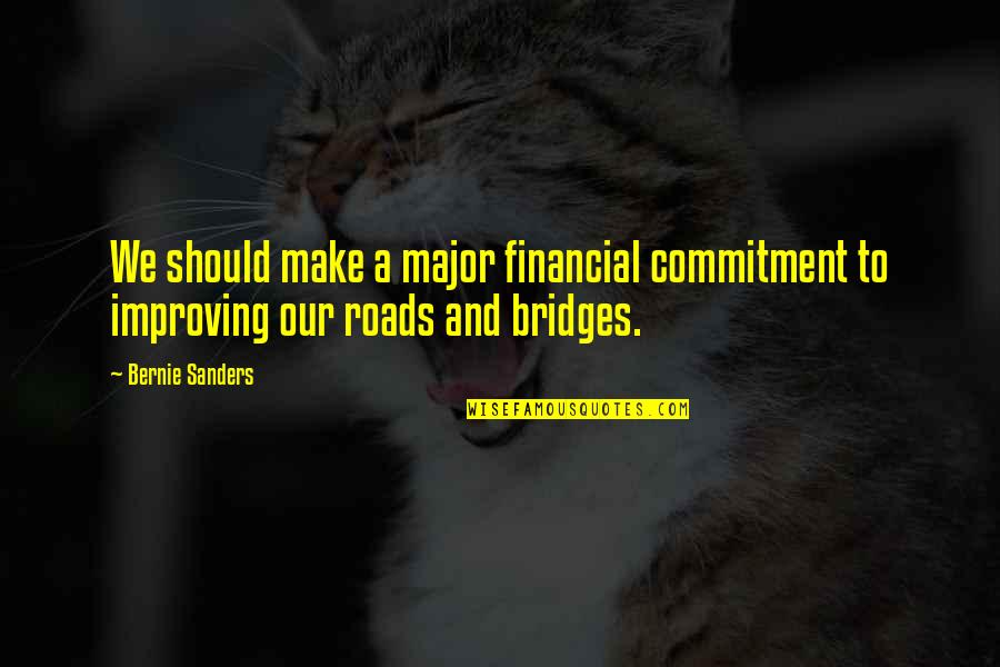 Payback Relationship Quotes By Bernie Sanders: We should make a major financial commitment to