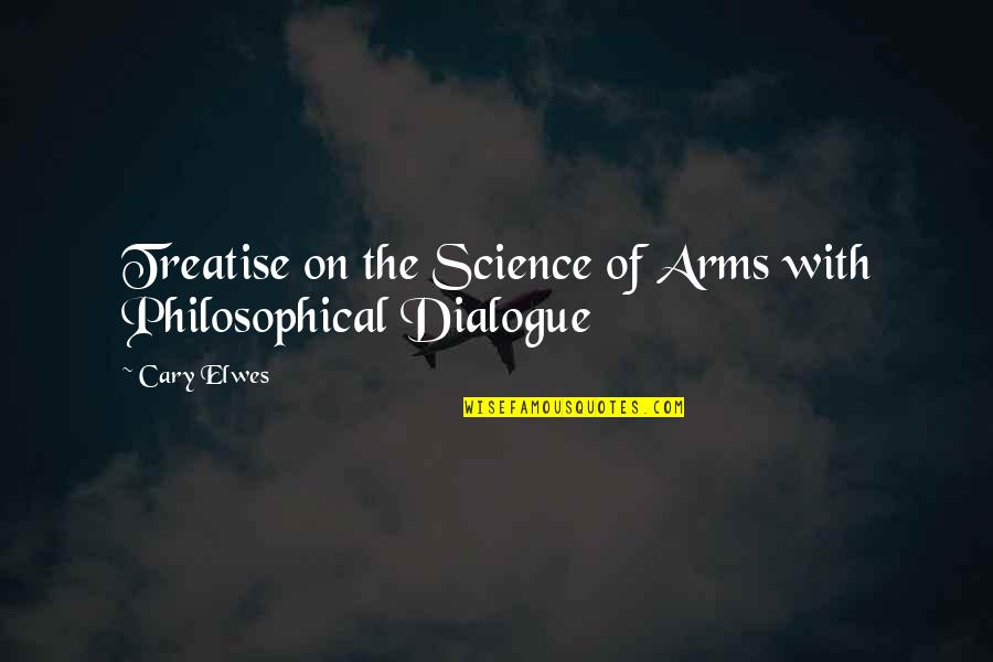 Payback Relationship Quotes By Cary Elwes: Treatise on the Science of Arms with Philosophical