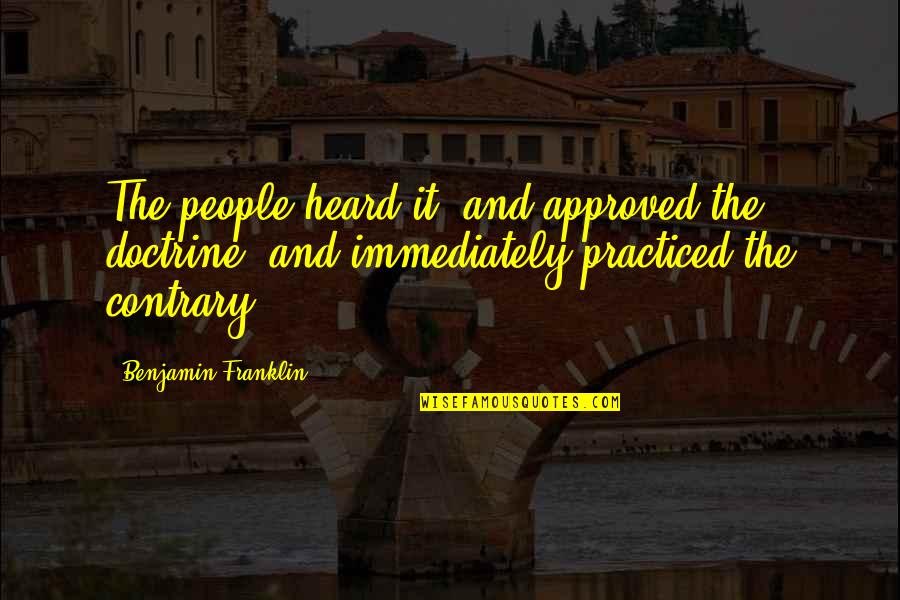Payday Instagram Quotes By Benjamin Franklin: The people heard it, and approved the doctrine,