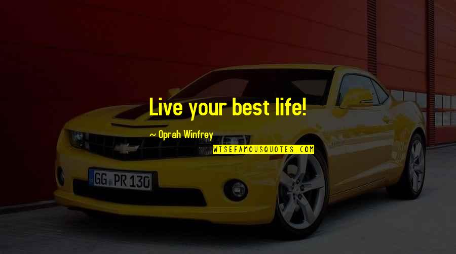 Payday The Heist Dallas Quotes By Oprah Winfrey: Live your best life!