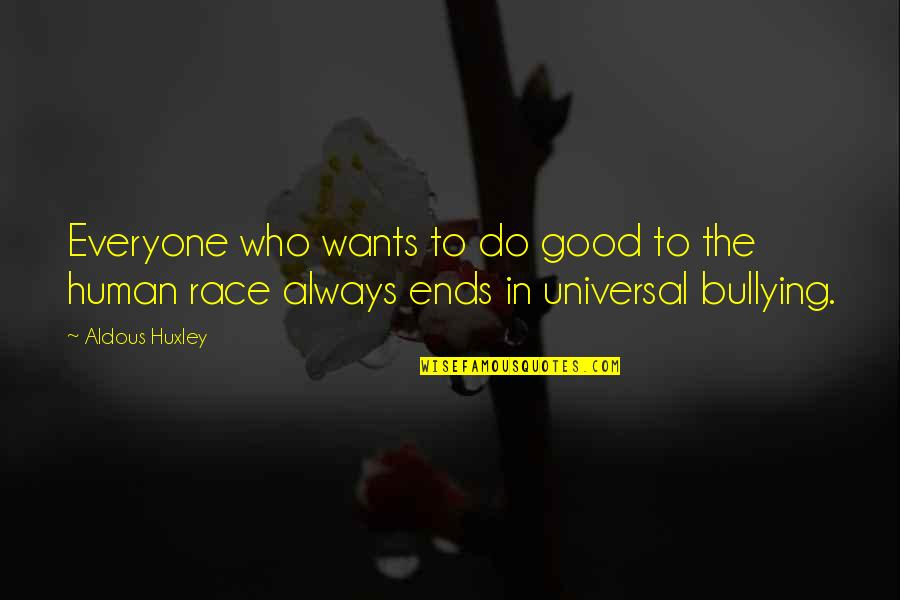 Pdo Prepare Quotes By Aldous Huxley: Everyone who wants to do good to the