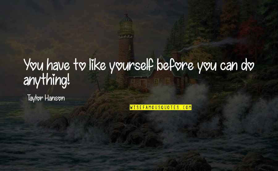 Pdo Prepare Quotes By Taylor Hanson: You have to like yourself before you can