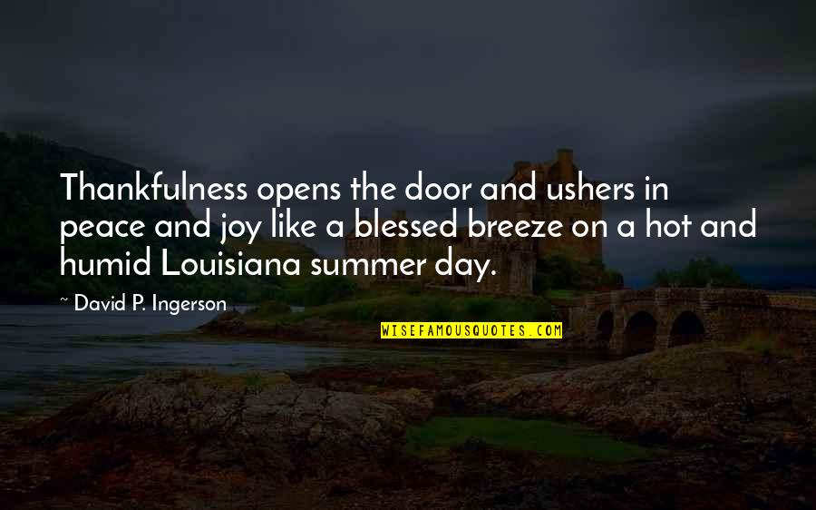 Peace And Joy Quotes By David P. Ingerson: Thankfulness opens the door and ushers in peace