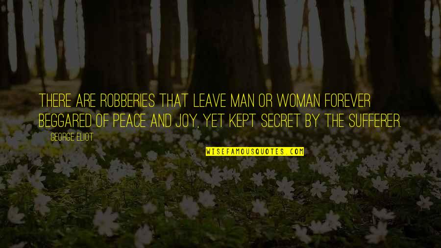 Peace And Joy Quotes By George Eliot: There are robberies that leave man or woman