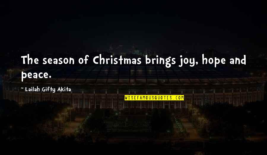 Peace And Joy Quotes By Lailah Gifty Akita: The season of Christmas brings joy, hope and