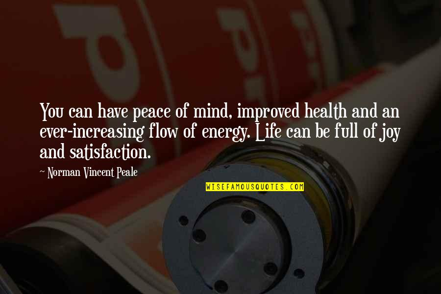 Peace And Joy Quotes By Norman Vincent Peale: You can have peace of mind, improved health