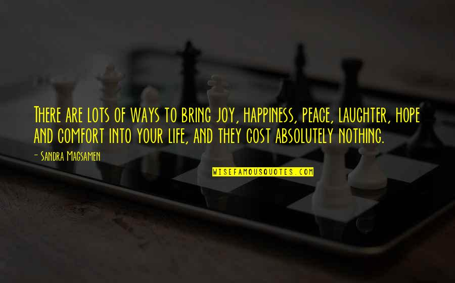 Peace And Joy Quotes By Sandra Magsamen: There are lots of ways to bring joy,