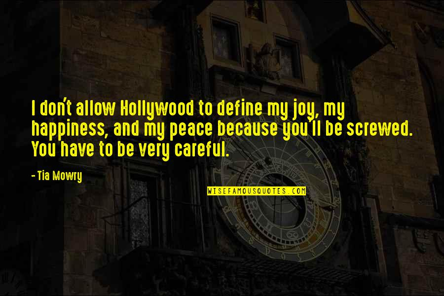 Peace And Joy Quotes By Tia Mowry: I don't allow Hollywood to define my joy,