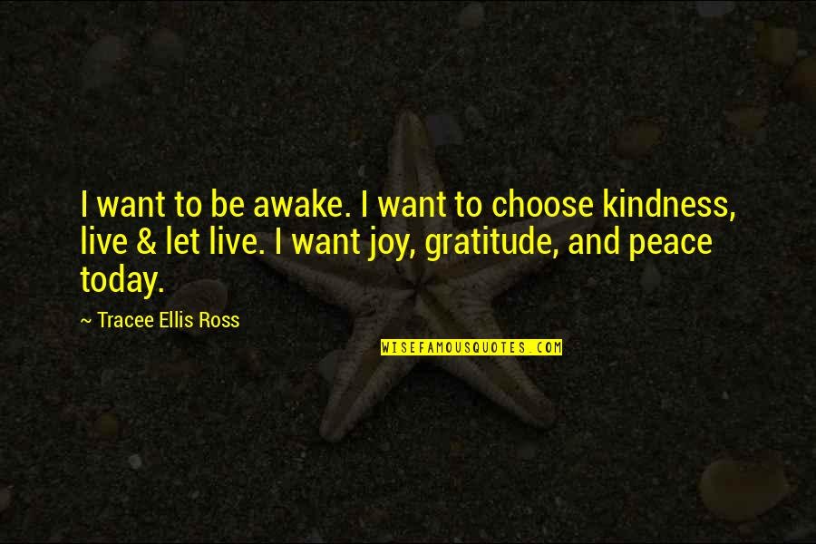 Peace And Joy Quotes By Tracee Ellis Ross: I want to be awake. I want to