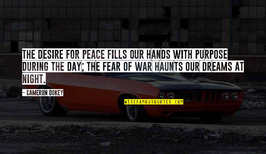 Peace During War Quotes By Cameron Dokey: The desire for peace fills our hands with