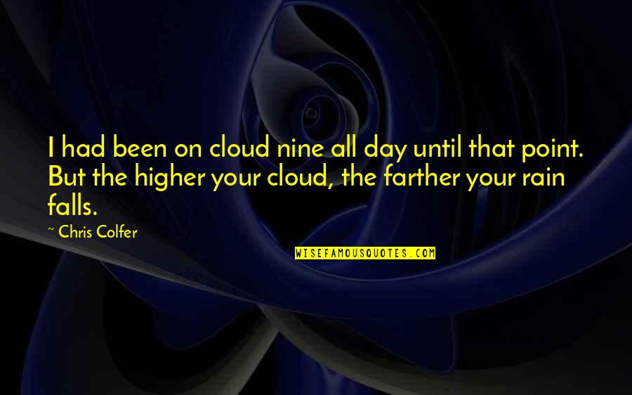 Peace From The Quran Quotes By Chris Colfer: I had been on cloud nine all day