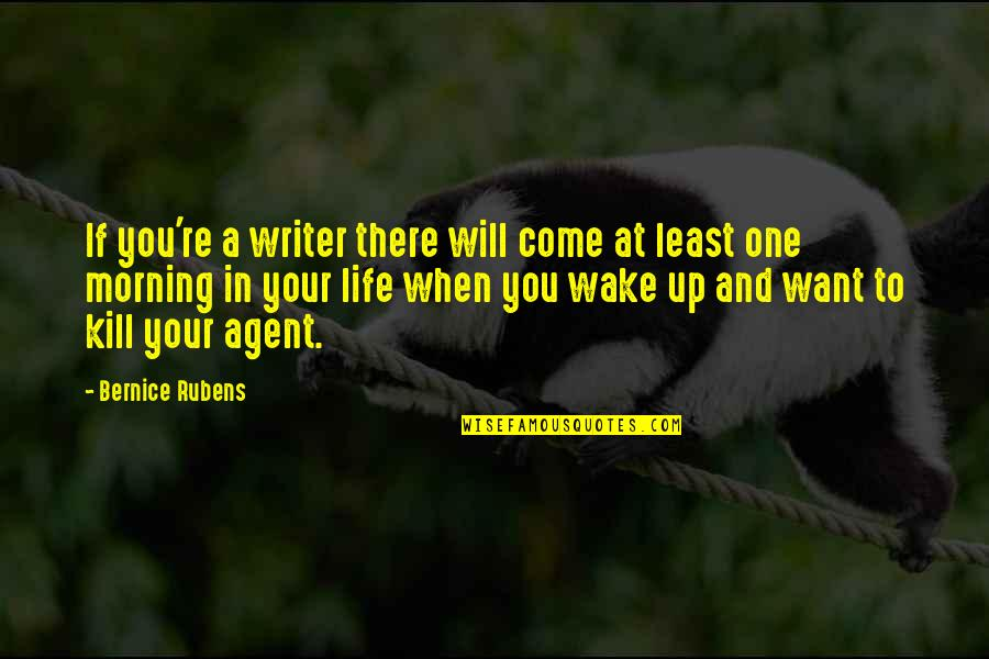 Peace Of Mind And Body Quotes By Bernice Rubens: If you're a writer there will come at