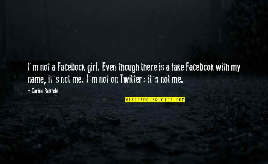 Peace Of Mind And Body Quotes By Carine Roitfeld: I'm not a Facebook girl. Even though there