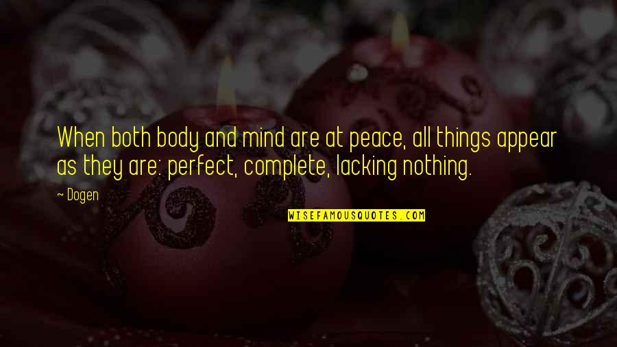 Peace Of Mind And Body Quotes By Dogen: When both body and mind are at peace,