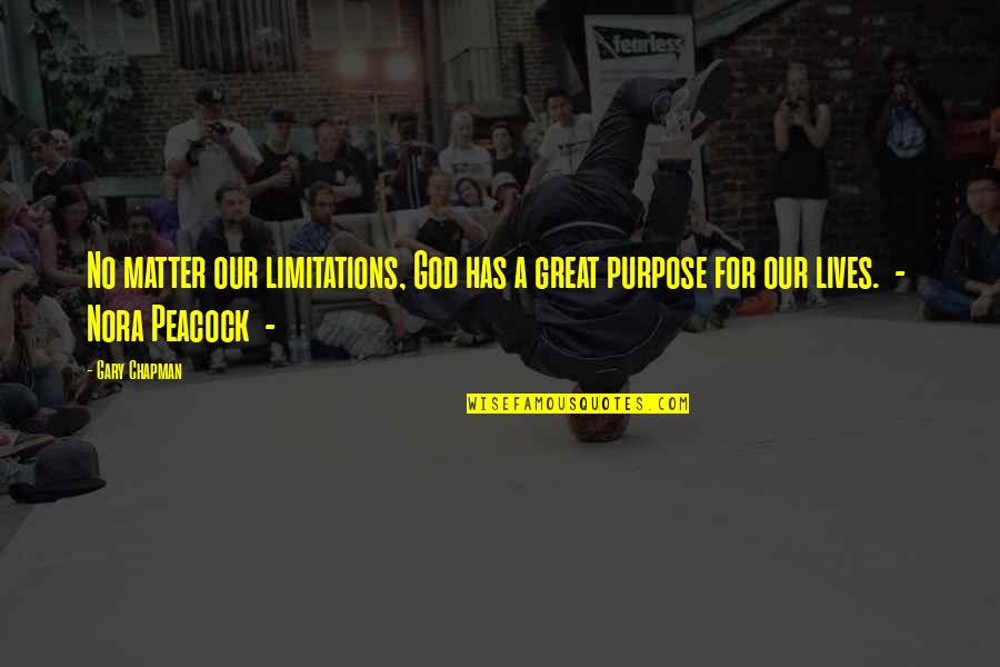 Peacock Quotes By Gary Chapman: No matter our limitations, God has a great