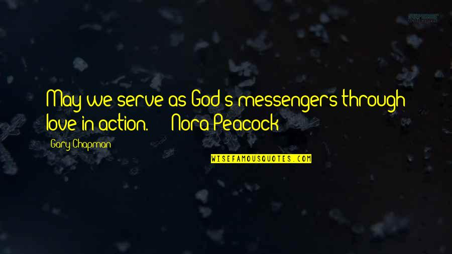 Peacock Quotes By Gary Chapman: May we serve as God's messengers through love