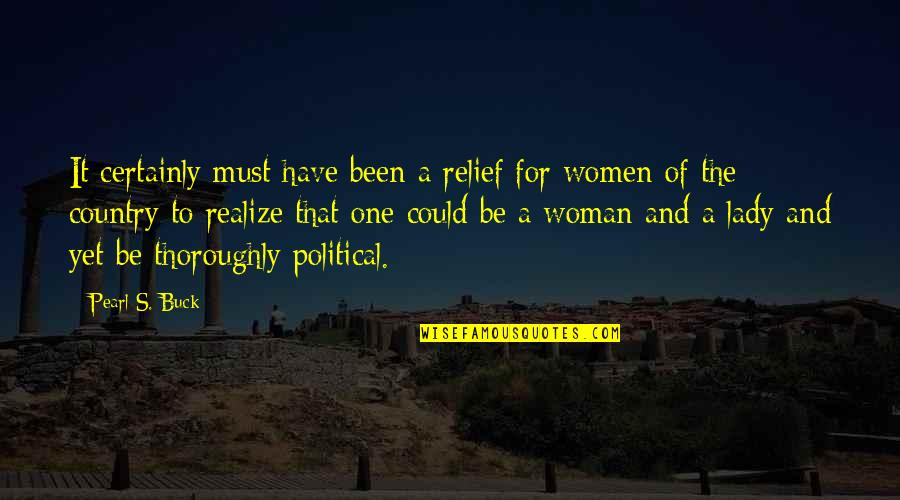 Pearl Buck Quotes By Pearl S. Buck: It certainly must have been a relief for