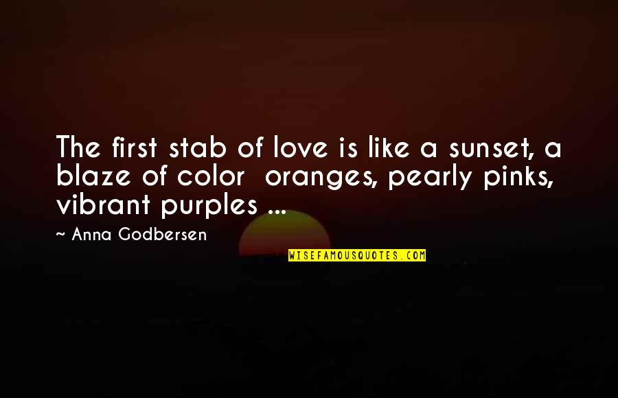 Pearly Quotes By Anna Godbersen: The first stab of love is like a