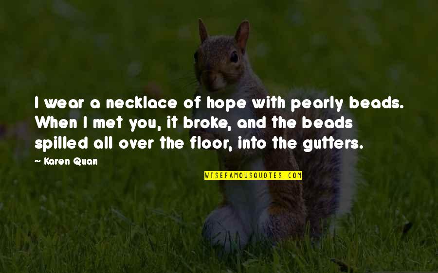 Pearly Quotes By Karen Quan: I wear a necklace of hope with pearly