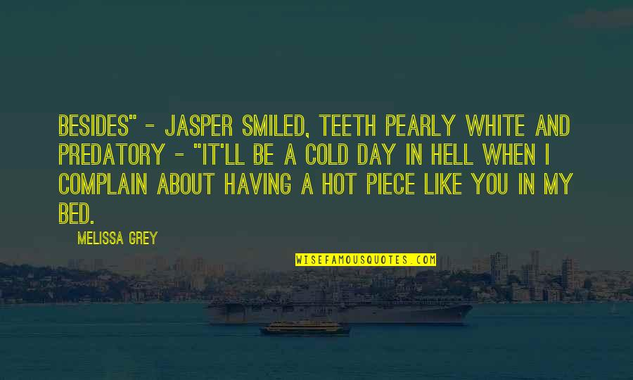 "Pearly Quotes By Melissa Grey: Besides"" - Jasper smiled, teeth pearly white and"