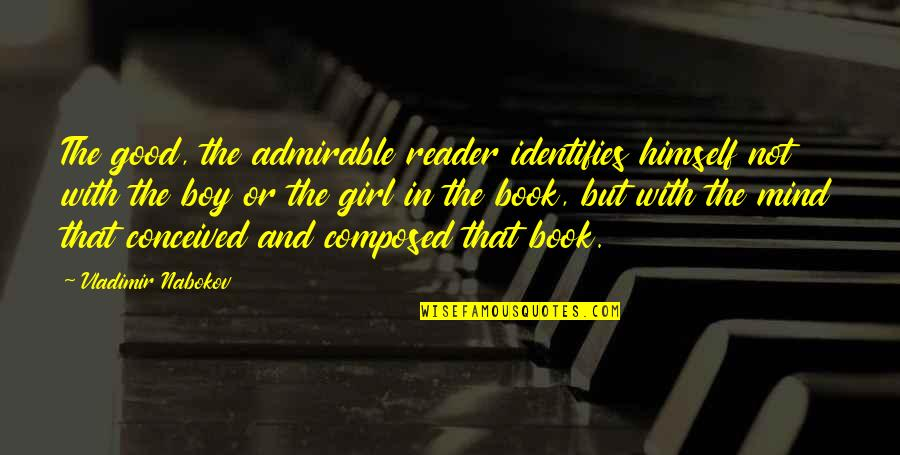 Pedersen Quotes By Vladimir Nabokov: The good, the admirable reader identifies himself not