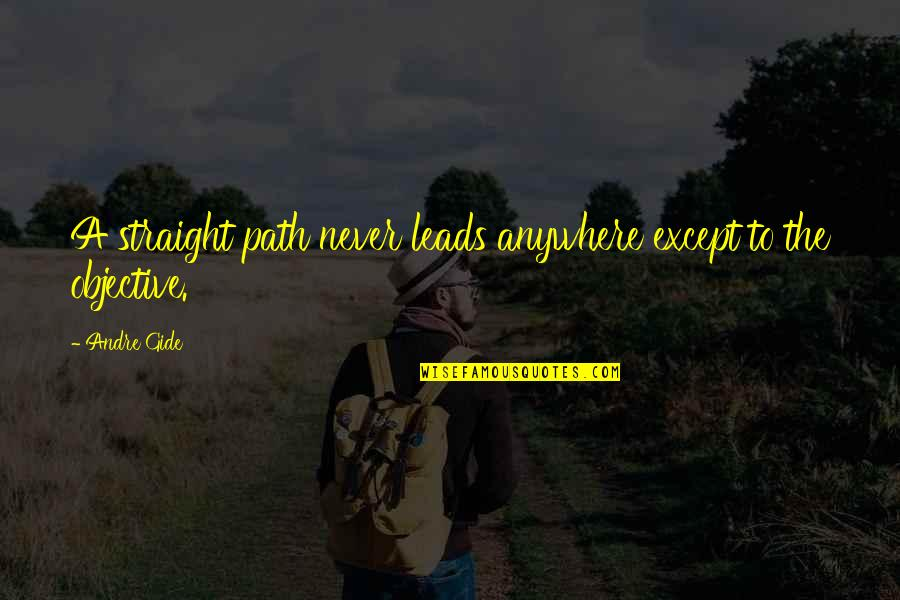 Pedestalled Quotes By Andre Gide: A straight path never leads anywhere except to