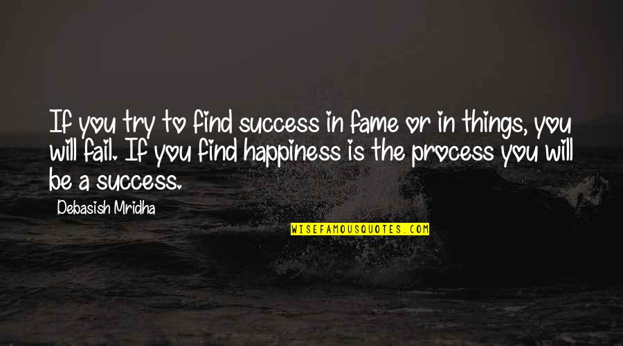 Pedestalled Quotes By Debasish Mridha: If you try to find success in fame