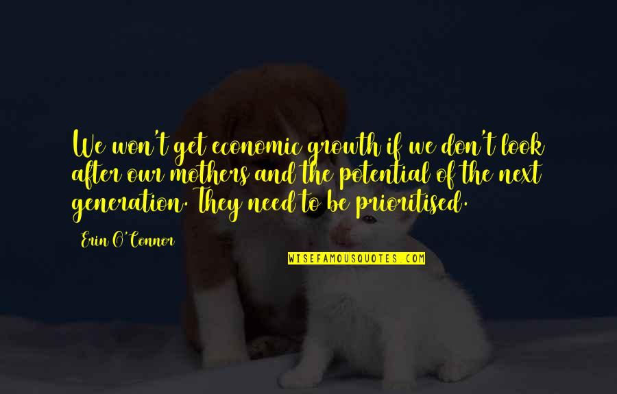 Pedestalled Quotes By Erin O'Connor: We won't get economic growth if we don't