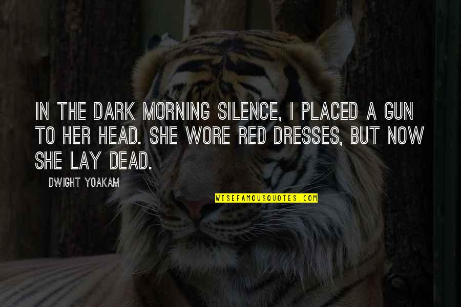 Pedicurist Quotes By Dwight Yoakam: In the dark morning silence, I placed a