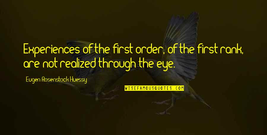 Peds In Sports Quotes By Eugen Rosenstock-Huessy: Experiences of the first order, of the first