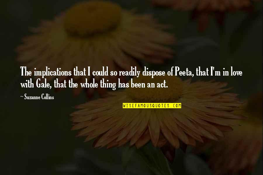 Peeta Quotes By Suzanne Collins: The implications that I could so readily dispose
