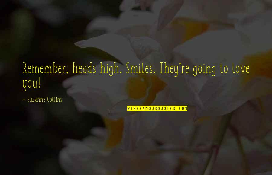 Peeta Quotes By Suzanne Collins: Remember, heads high. Smiles. They're going to love