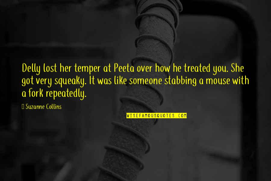 Peeta Quotes By Suzanne Collins: Delly lost her temper at Peeta over how
