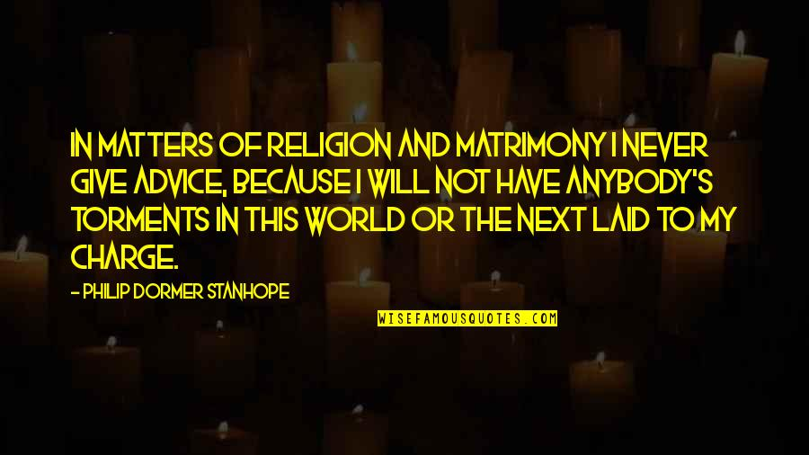 Peg Cat Quotes By Philip Dormer Stanhope: In matters of religion and matrimony I never