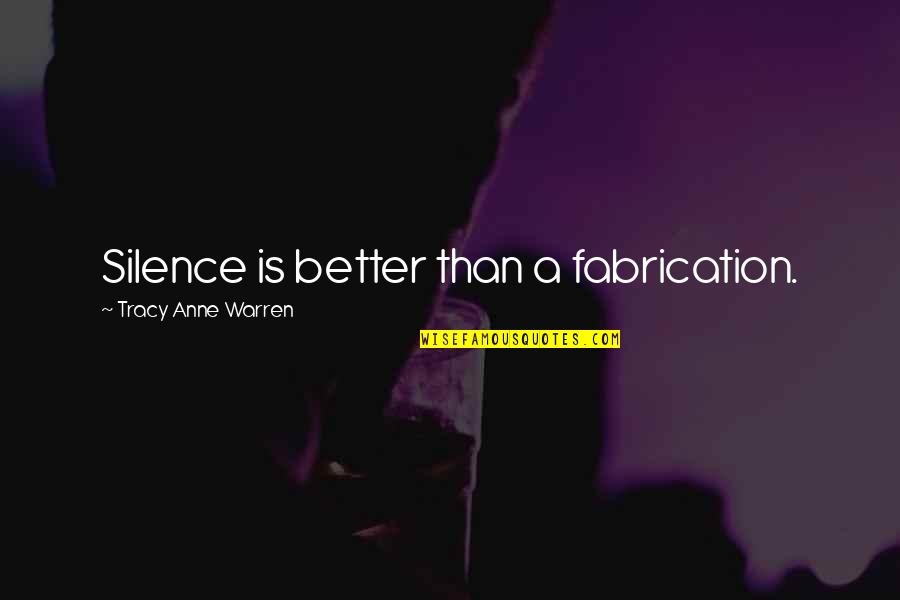 Peg Cat Quotes By Tracy Anne Warren: Silence is better than a fabrication.