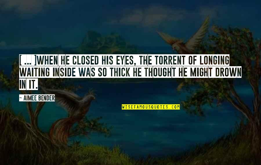 Pelvises Quotes By Aimee Bender: [ ... ]when he closed his eyes, the