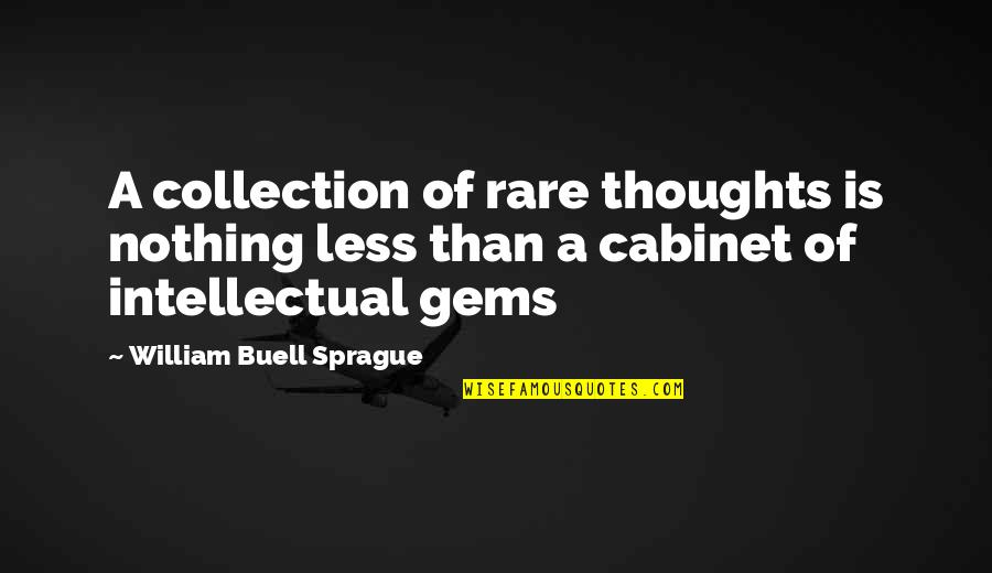 Pelvises Quotes By William Buell Sprague: A collection of rare thoughts is nothing less