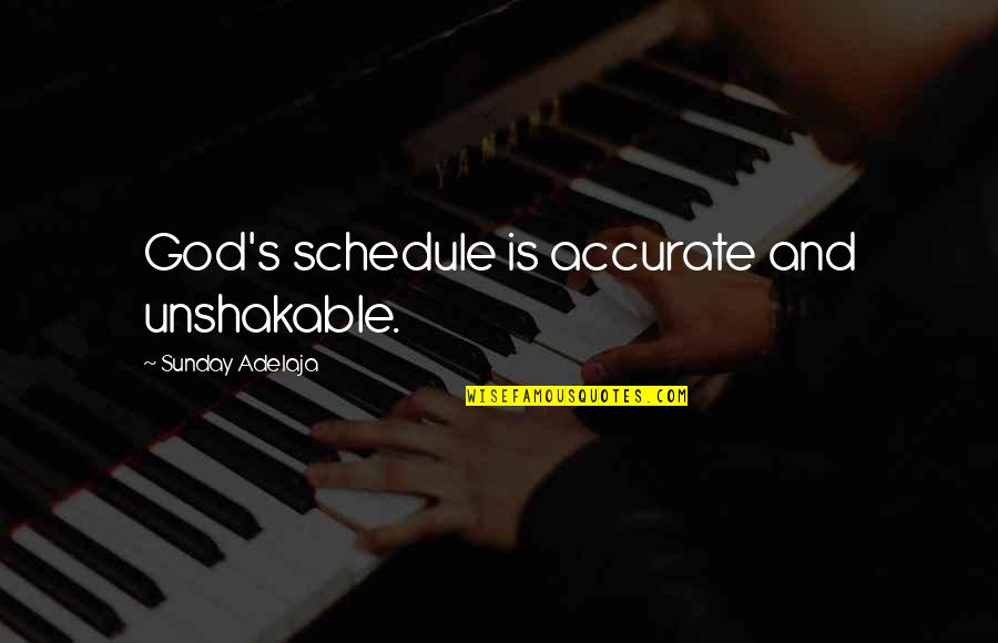 Pemberly Quotes By Sunday Adelaja: God's schedule is accurate and unshakable.