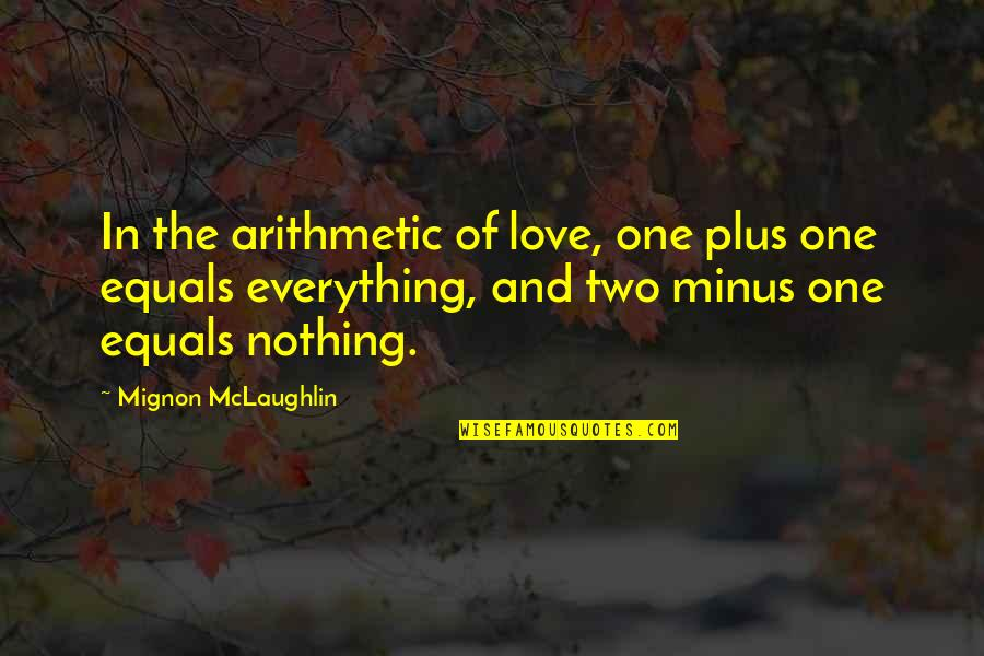 Pencil Pusher Quotes By Mignon McLaughlin: In the arithmetic of love, one plus one