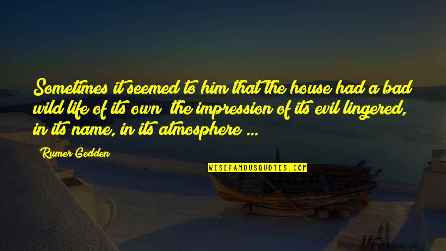 Pencil Pusher Quotes By Rumer Godden: Sometimes it seemed to him that the house