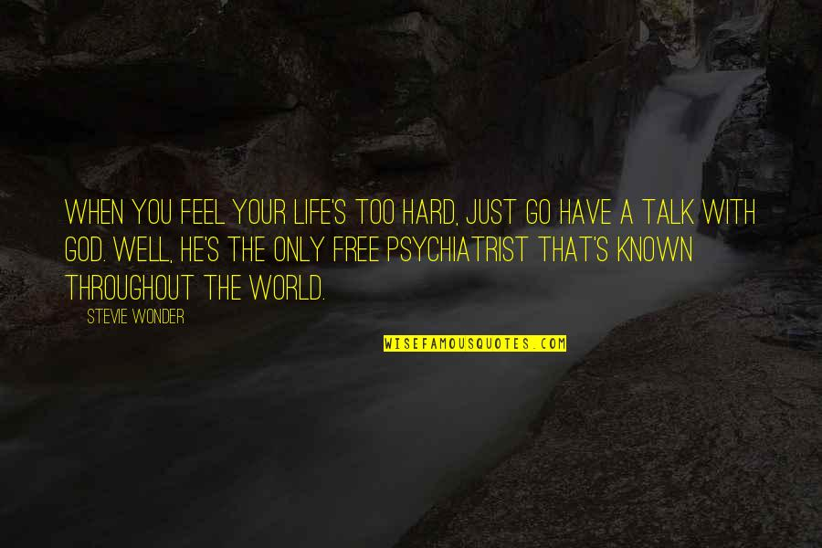 Pencil Pusher Quotes By Stevie Wonder: When you feel your life's too hard, just