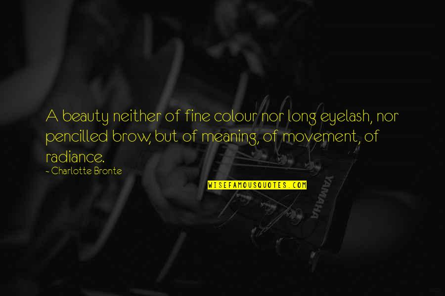 Pencilled Quotes By Charlotte Bronte: A beauty neither of fine colour nor long